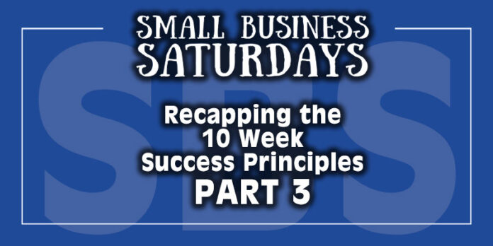 Small Business Saturdays Podcast: Reviewing The 10 Week Success Principles Project - 3 of 3