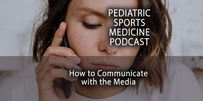 How to Communicate with The Media: The Pediatric Sports Medicine Podcast...