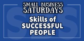 Small Business Saturdays: Skills of Successful People...