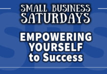 Small Business Saturdays: Empowering Yourself to Success