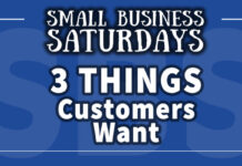 Small Business Saturdays: 3 Things Customers Care About