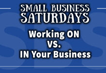 Small Business Saturdays: Working ON vs IN Your Business